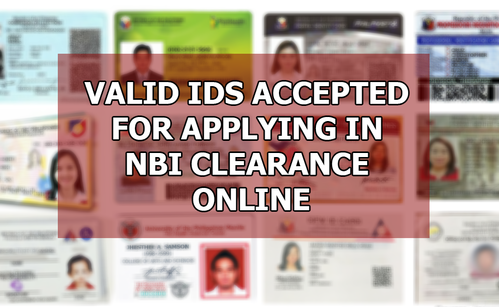 VALID IDS ACCEPTED FOR APPLYING IN NBI CLEARANCE ONLINE